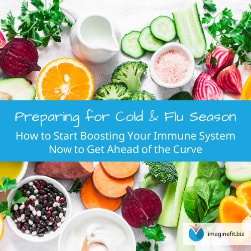 Preparing for Cold & Flu Season — How to Start Boosting Your Immune System Now to Get Ahead of the Curve