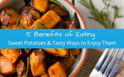 5 Benefits of Eating Sweet Potatoes & Tasty Ways to Enjoy Them