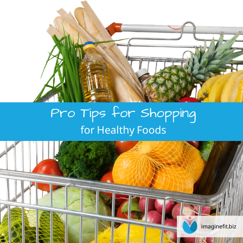 Pro Tips for Shopping for Healthy Foods