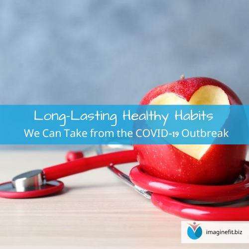 Long-Lasting Healthy Habits We Can Take from the COVID-19 Outbreak