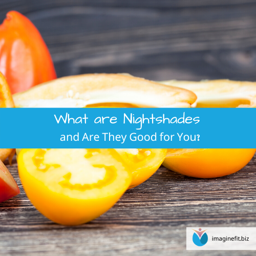 What are Nightshades and Are They Good for You?