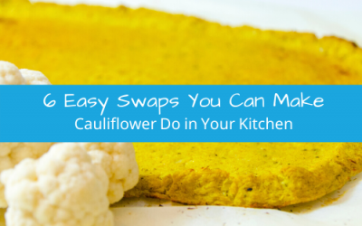 6 Easy Swaps You Can Make Cauliflower Do in Your Kitchen