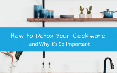 How to Detox Your Cookware and Why it's So Important