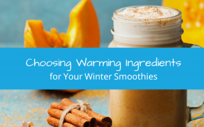 Choosing Warming Ingredients for Your Winter Smoothies