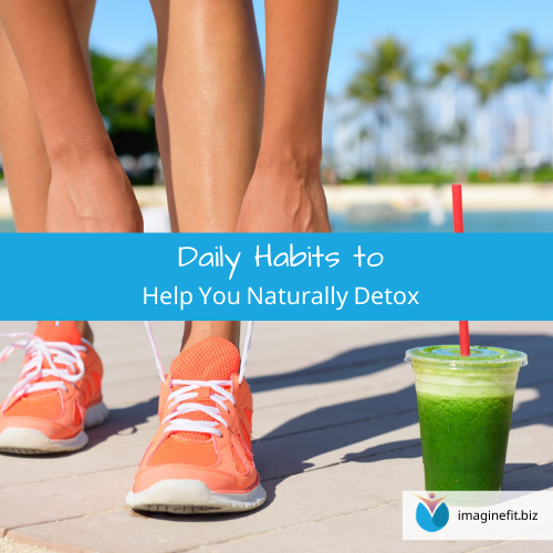 Daily Habits to Help You Naturally Detox